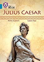 Collins Big Cat -- Julius Caesar: Band 13/Topaz