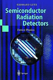 Semiconductor Radiation Detectors: Device Physics (Accelerator Physics)