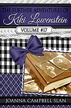 The Further Adventures of Kiki Lowenstein, Volume #17: Short Stories that Accompany the Kiki Lowenstein Mystery Series (The Further Adventures of Kiki Lowenstein Collection) by [Joanna Campbell Slan]