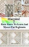 MACRAME: 7 BASIC KNOTS TO LEARN ...