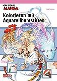 How To Draw Manga: Kolorieren mit Aquarellbuntstiften - Kon Kojima