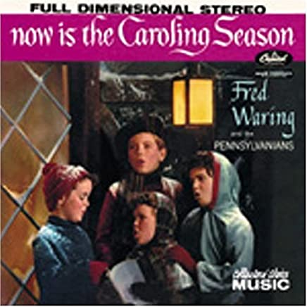 Now Is the Caroling Season by Fred Waring & His Pennsylvanians (2000-02-01)