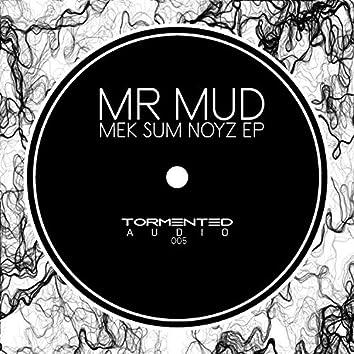 Mek Sum Noyz EP