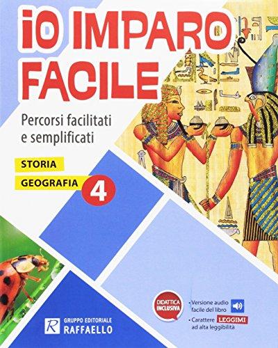 Io imparo facile. Storia. Geografia. Per la Scuola elementare (Vol. 4)