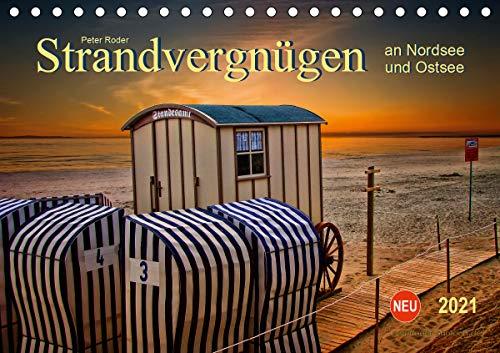 Strandvergnügen - an Nordsee und Ostsee (Tischkalender 2021 DIN A5 quer)