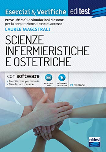 Esercizi & Verifiche Lauree Magistrali in Scienze Infermieristiche e Ostetriche: Prove uffi ciali e simulazioni d'esame per la preparazione ai test di accesso