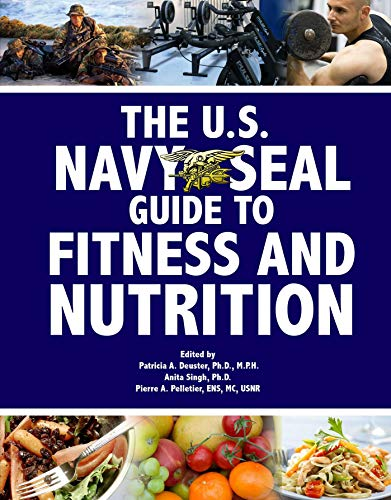 The U.S. Navy Seal Guide to Fitness and Nutrition (US Army Survival) (English Edition)