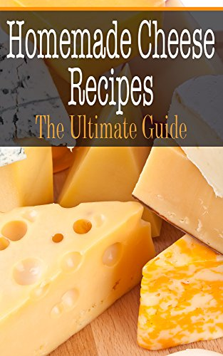Homemade Cheese Recipes: The Ultimate Guide by [Sara Hallas]