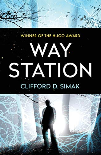 Compare Textbook Prices for Way Station Reprint Edition ISBN 9781504013215 by Simak, Clifford D.