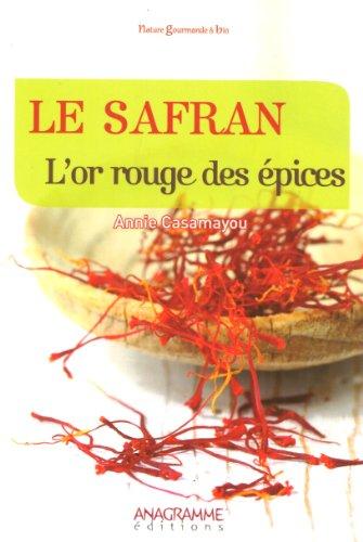 Le safran - L'or rouge des épices