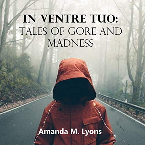 In Ventre Tuo: Tales of Gore and Madness audiobook cover art