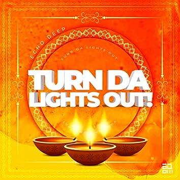 Turn Da Lights Out!
