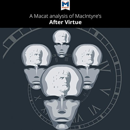 A Macat Analysis of Alasdair MacIntyre's After Virtue audiobook cover art