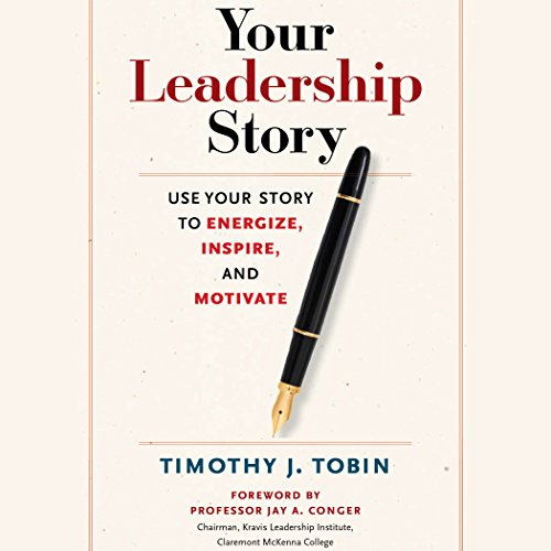 Your Leadership Story     Use Your Story to Energize, Inspire, and Motivate              By:                                                                                                                                 Tim Tobin                               Narrated by:                                                                                                                                 Wayne Shepherd                      Length: 3 hrs and 51 mins     4 ratings     Overall 4.0
