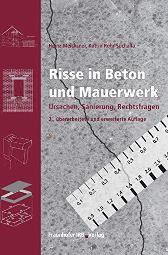 Risse in Beton und Mauerwerk.: Ursachen, Sanierung, Rechtsfragen.