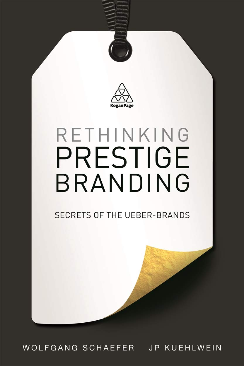 Image OfRethinking Prestige Branding: Secrets Of The Ueber-Brands