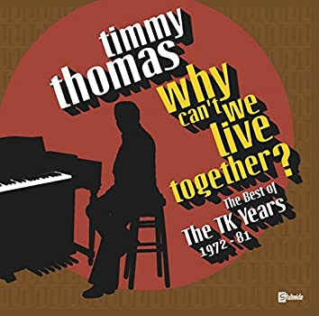 Why Can't We Live Together: The Best Of The TK Years 1972-'81