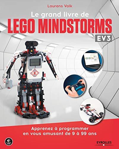 Le grand livre de Lego Mindstorms EV3: Apprenez à programmer en vous amusant de 9 à 99 ans