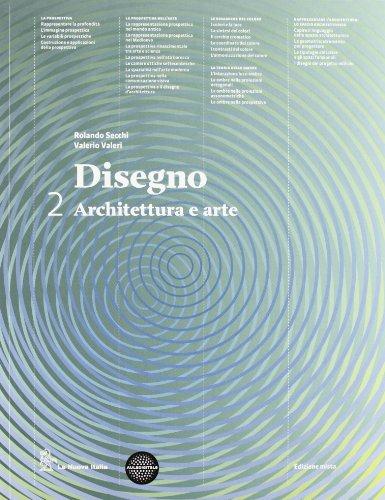 Disegno. Architettura e arte. Con espansione online. Per le Scuole superiori: Vol. 2