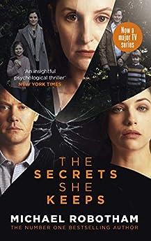 The Secrets She Keeps: Now a major TV series starring Laura Carmichael by [Michael Robotham]