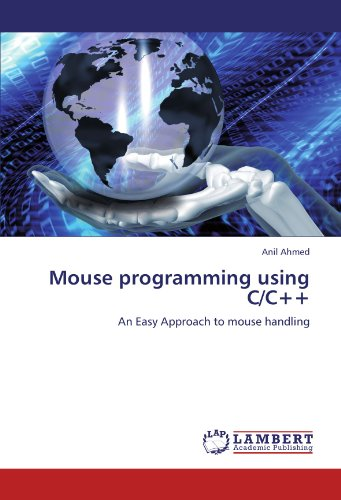 Mouse programming using C/C++: An Easy Approach to mouse handling