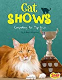 Cat Shows: Competing for Top Prize (Cats Rule!)