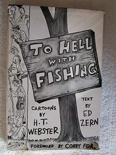To hell with fishing; or, How to tell fish from fishermen,