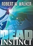 DEAD ON INSTINCT: a Dr. Jessica Coran, FBI, Medical Thriller (The Instinct Series title Book 15) (English Edition)