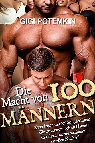 Die Macht von 100 Männern: Zwei hyper-muskulöse griechische Götter zerstören einen Harem mit ihren übermenschlichen sexuellen Kräften! (Götter des Sex 5)
