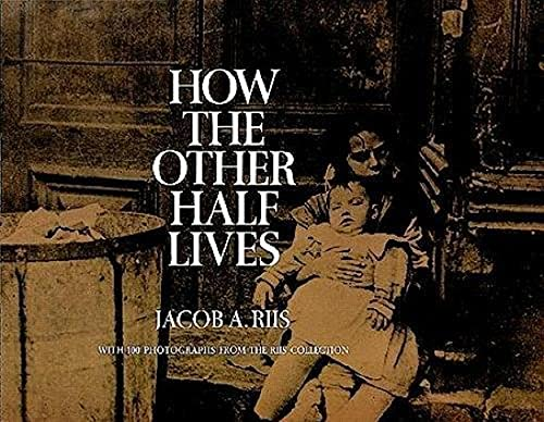 How the Other Half Lives: Studies Among the Tenements of New York (Ebook Epub) (English Edition)