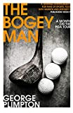 The Bogey Man: A Month on the PGA Tour (English Edition)...