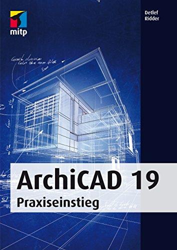 ArchiCAD 19 - Praxiseinstieg (German Edition)