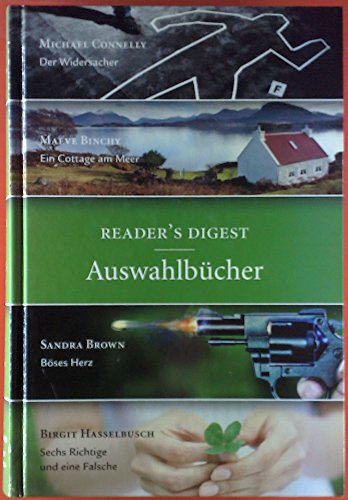 Reader`s Digest. Auswahlbücher. Michael Connelly: der Widersacher; Maeve Binchy: ein Cottage am Meer; Sandra Brown: böses Herz; Birgit Hasselbusch: sechs Richtige und eine Falsche.