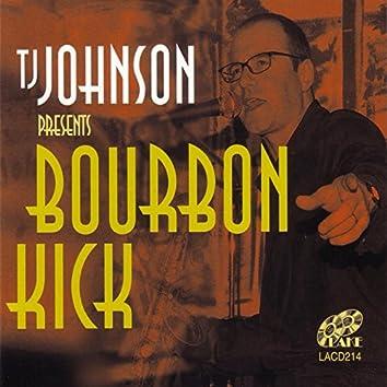 T.J. Johnson Presents Bourbon Kick