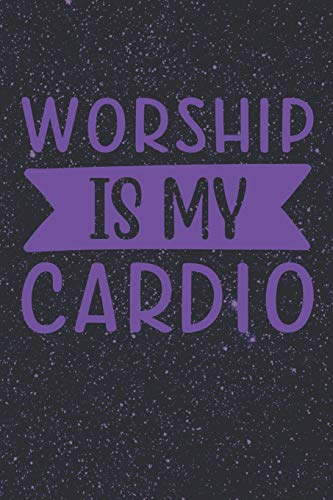Worship is My Cardio: Bible Verse Journal Prompts (Blank Lined Notebook for Bible Notes)