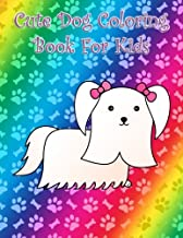 Cute Dog coloring book for kids: Big large and easy dogs coloring book for kids toddlers with Maltese Pug Schnauzer Sheepdog Chihuahua Pomeranian ... Dachshund Boston terrier Border collie