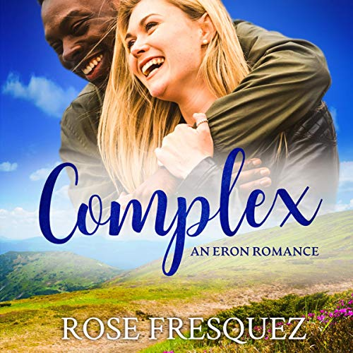 Complex Audiobook By Rose Fresquez cover art