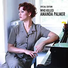 Who Killed Amanda Palmer (Deluxe Version) [Explicit]