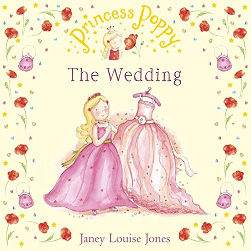 The Wedding     Princess Poppy              By:                                                                                                                                 Janey Louise Jones                               Narrated by:                                                                                                                                 Tamzin Outhwaite                      Length: 20 mins     Not rated yet     Overall 0.0
