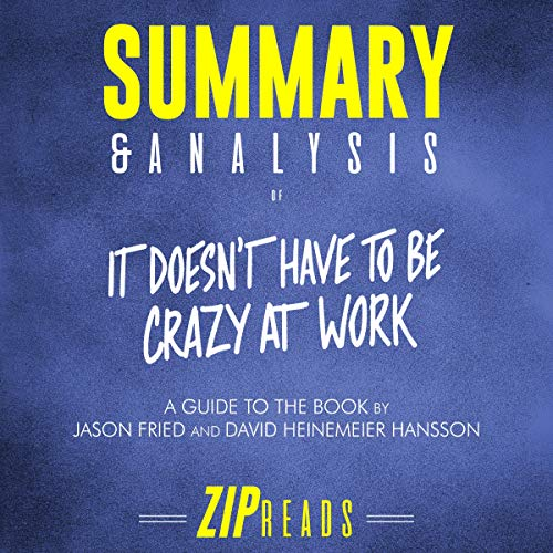 Summary & Analysis of It Doesn't Have to Be Crazy at Work Titelbild