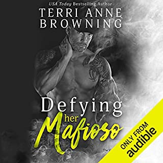 Defying Her Mafioso     The Vitucci Mafiosos, Book 1              By:                                                                                                                                 Terri Anne Browning                               Narrated by:                                                                                                                                 Chip Hurley,                                                                                        Violet Strong                      Length: 6 hrs and 51 mins     7 ratings     Overall 4.7