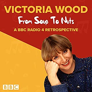 Victoria Wood: From Soup to Nuts                   By:                                                                                                                                 Victoria Wood                               Narrated by:                                                                                                                                 Victoria Wood,                                                                                        Rebecca Front                      Length: 55 mins     3 ratings     Overall 4.3
