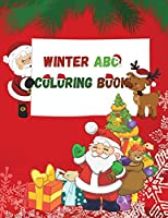 Winter ABC Coloring book: Christmas Pages to Color/Christmas ABC Coloring Book For Kids Ages 2-4/4-8