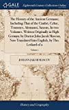 The History of the Ancient Germans; Including That of the Cimbri, Celtæ, Teutones, Alemanni, Saxons, in Two Volumes. Written Originally in High ... Into English, by Tho. Lediard of 2; Volume 1