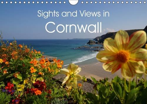 Sights and Views in Cornwall 2016: A visit to the county in the Southwest with the spectacular coastline, lush gardens and a very beautiful light:  Cornwall. (Calvendo Places)