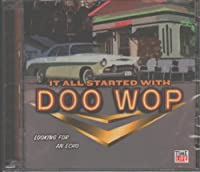 Vol. 1-It All Started With Doo Wop