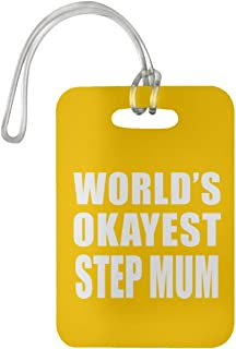 Designsify World's Okayest Step Mum - Luggage Tag Bag-gage Suitcase Tag Durable - Fun-ny Family Mom Dad Kid Grand-Parent Birthday Anniversary Christmas Thanksgiving