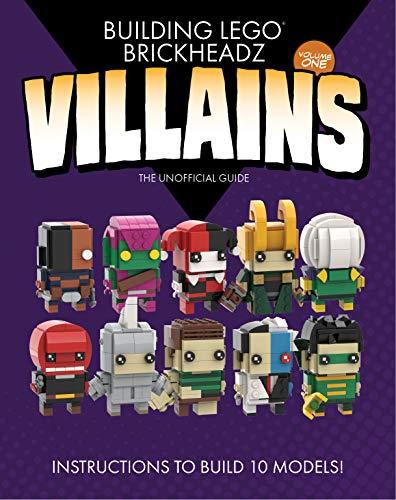 Building LEGO BrickHeadz Villains- Volume One: The Unofficial Guide (English Edition)