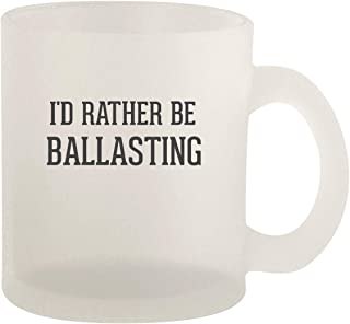 I'd Rather Be BALLASTING - 10oz Frosted Glass Coffee Mug