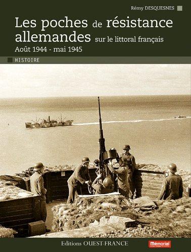 Les poches de résistance allemandes sur le littoral français : Août 1944 - Mai 1945